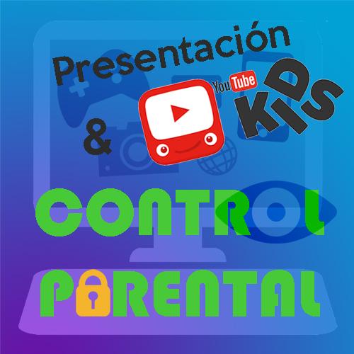 Capítulo 1 Presentación y Youtube Kids