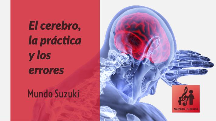 MS#48 El cerebro, la práctica y los errores