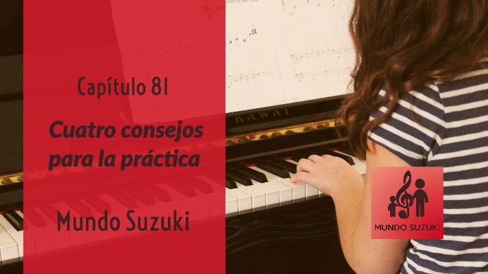 MS#81 Cuatro consejos para la práctica